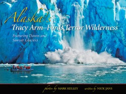 Alaskas Tracy Arm Fords Terror Wilderness