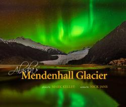 Mendenhall_Glacier_Book_Mark_Kelley_9781880865606_Juneau_Alaska