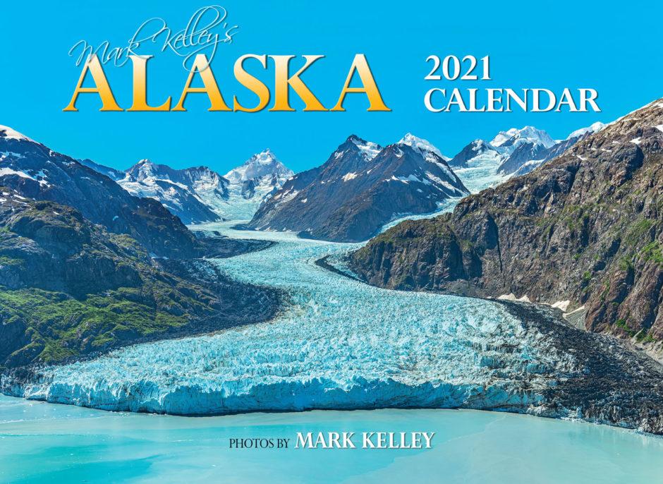 The 2021 Alaska Calendar | Mark Kelley